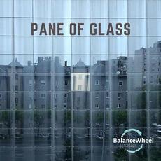 Pane of Glass mp3 Album by Balance Wheel Group