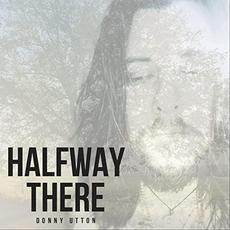 Halfway There mp3 Album by Donny Utton