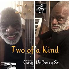 Two Of A Kind mp3 Album by Gary DeBerry Sr.