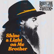 Shine a Light on Me Brother mp3 Album by Robert Jon & The Wreck