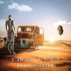 I Am Not A Robot mp3 Album by Brainsqueezed