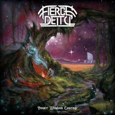 Power Wisdom Courage mp3 Album by Fierce Deity