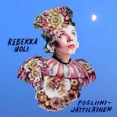 Posliinijättiläinen mp3 Album by Rebekka Holi