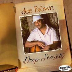 Deep Secrets mp3 Album by Dee Brown