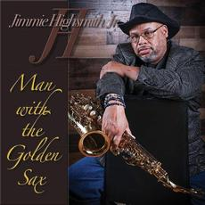 Man with the Golden Sax mp3 Album by Jimmie Highsmith Jr.