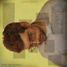 Take My Power mp3 Album by tunnel traffic