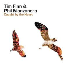 Caught By The Heart mp3 Album by Tim Finn & Phil Manzanera