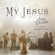 My Jesus (Live In Nashville) mp3 Live by Anne Wilson