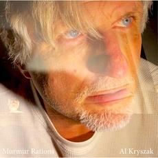 Murmur Rations mp3 Album by Al Kryszak