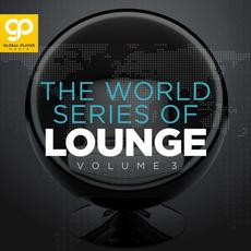 The World Series of Lounge, Vol. 3 mp3 Compilation by Various Artists