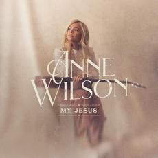 My Jesus mp3 Album by Anne Wilson