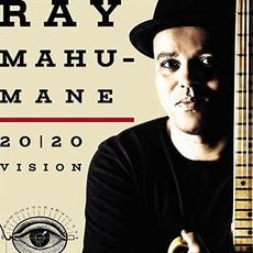 20/20 Vision mp3 Album by Ray Mahumane
