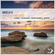 Whatever You Need: Remixes, Pt. 2 mp3 Remix by Angelo-K