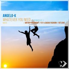 Whatever You Need: Remixes, Pt. 1 mp3 Remix by Angelo-K