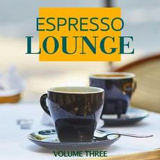 Espresso Lounge, Vol. 3 mp3 Compilation by Various Artists