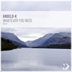 Whatever You Need mp3 Single by Angelo-K