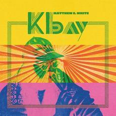 K Bay mp3 Album by Matthew E. White