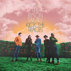 Kick the Traces (Extended Version) mp3 Album by The Byson Family