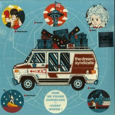 How We Found Ourselves... Everywhere! mp3 Album by The Dream Syndicate