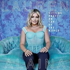 Sitting Pretty On Top Of The World mp3 Album by Lauren Alaina