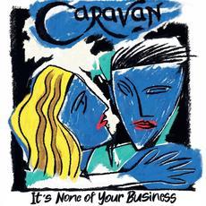 It's None Of Your Business mp3 Album by Caravan