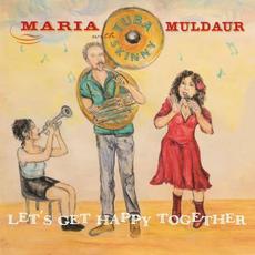 Let's Get Happy Together mp3 Album by Tuba Skinny & Maria Muldaur