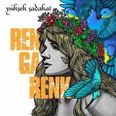 Rengarenk mp3 Album by Yuksek Sadakat