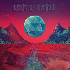 Dead Now mp3 Album by Dead Now