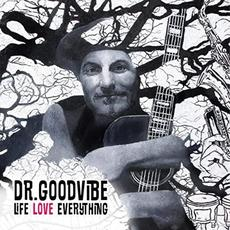 Life Love Everything mp3 Album by Dr. Goodvibe