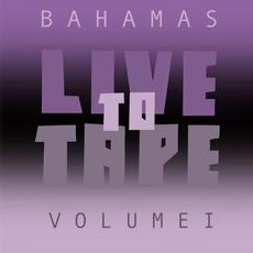 Live To Tape: Volume I mp3 Album by Bahamas