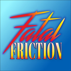 Fatal Friction Discography