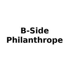 B-Side & Philanthrope