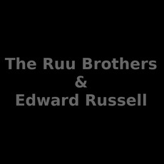 The Ruu Brothers & Edward Russell Music Discography