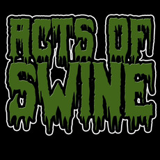 Acts of Swine Discography