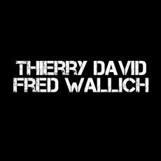Thierry David & Fred Wallich Music Discography